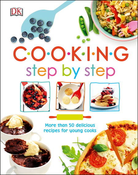Cooking Step By Step by DK Childrens Cookbook