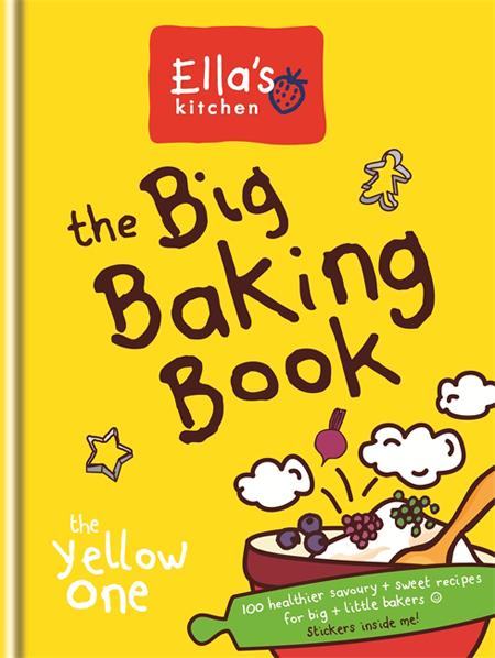 Ella's Kitchen The Big Baking Book