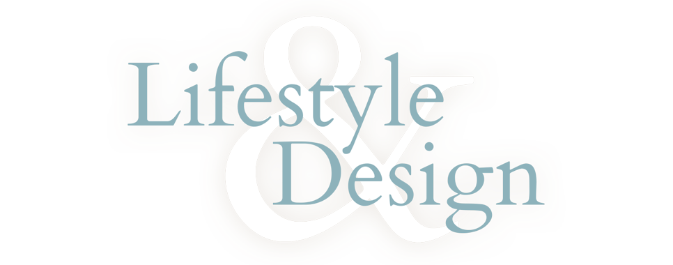 Lifestyle and design